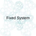 Fixed System
